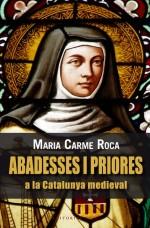Abadesses i priores de la Catalunya Medieval